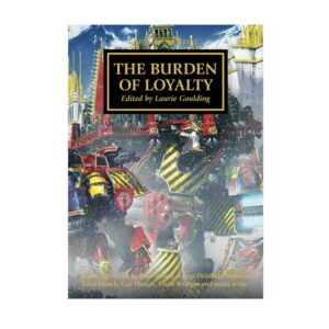 Horus Heresy: The Burden of Loyalty (SB)