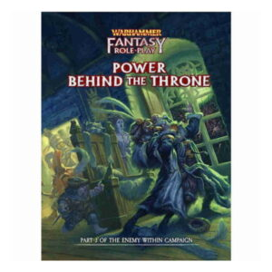 Warhammer Fantasy Roleplay: Power Behind the Throne: Enemy within Campaign Director's Cut Vol. 3