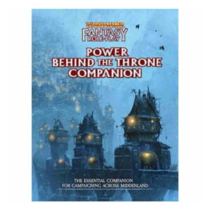 Warhammer Fantasy Roleplay: Power Behind the Throne Compainion