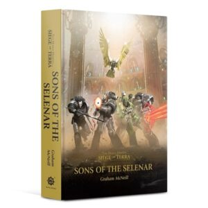 Horus Heresy: Siege of Terra: Sons of the Selenar (HB)